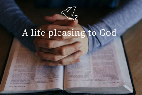 A life pleasing to God